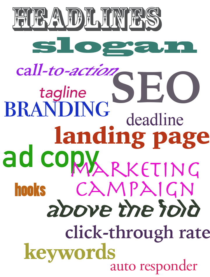 Types of copywriting include SEO, headlines, slognas, calls-to-action, landing pages, branding, taglines, deadline, ad copy, marketing campaign, above the fold, hooks, keywords, click-through rates,and  auto responders.