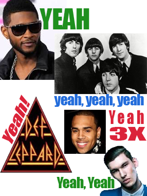All the yeahs from Usher, the Beatles, Def Leppard, Joe Nichols, Willy Moon, and Chris Brown