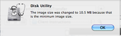 Figure 5. Well, turns out Disk Utility is onto us but it's willing to concede to a much smaller image size.