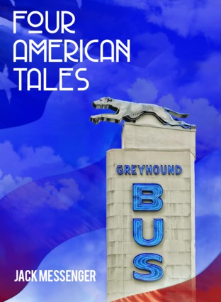 Book Review: Four American Tales by Jack Messenger