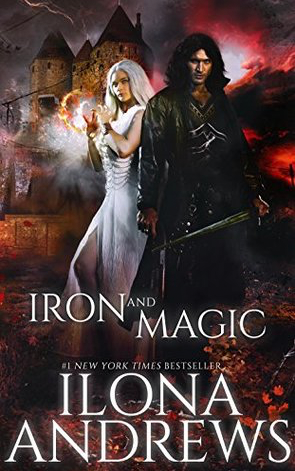 Book Review: Iron and Magic by Ilona Andrews