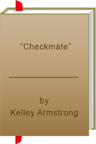 """Book Review: """"Checkmate"""" by Kelley Armstrong"""