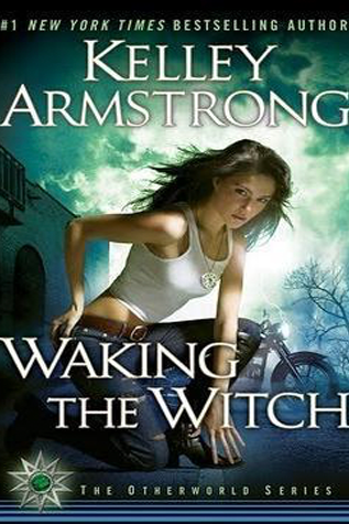 Book Review: Waking the Witch by Kelley Armstrong