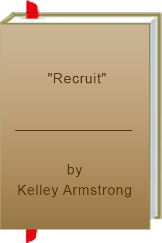 """Book Review: """"Recruit"""" by Kelley Armstrong"""