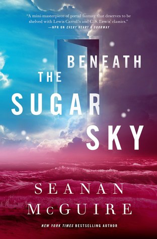 Book Review: Beneath the Sugar Sky by Seanan McGuire