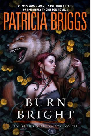 Burn Bright by Patricia Briggs