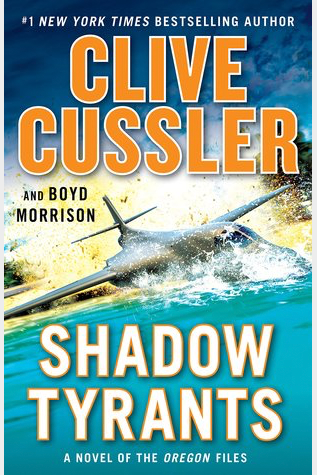 Book Review: Shadow Tyrants by Clive Cussler & Boyd Morrison