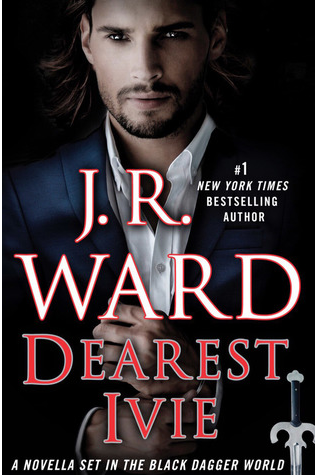 "Book Review:  ""Dearest Ivie"" by J.R. Ward"