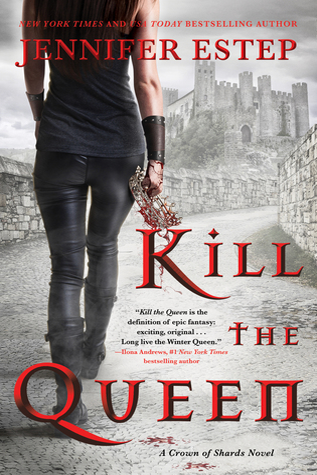 Book Review: Kill the Queen by Jennifer Estep