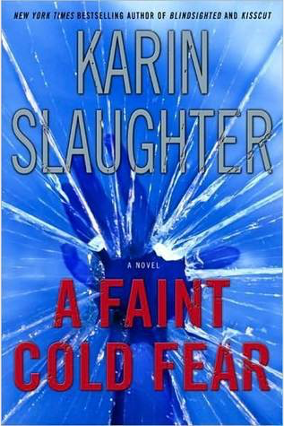 Book Review: A Faint Cold Fear by Karin Slaughter