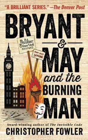 Book Review: Bryant and May and the Burning Man by Christopher Fowler