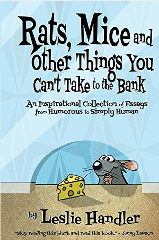 Rats, Mice, and Other Things You Can't Take to the Bank by Leslie Handler
