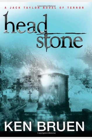 Book Review: Ken Bruen's Headstone