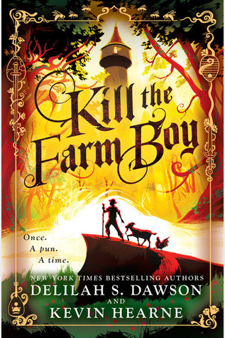 Book Review: Kill the Farm Boy by Delilah S. Dawson and Kevin Hearne