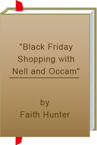 """Black Friday Shopping with Nell and Occam"" by Faith Hunter"