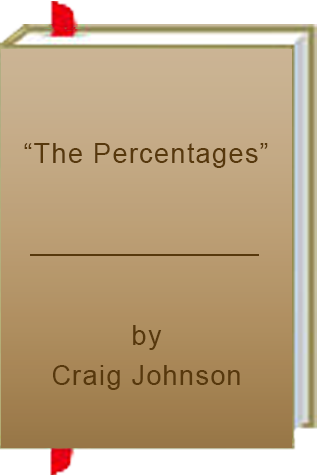 "The Percentages"" by Craig Johnson"