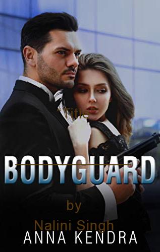 Bodyguard by Anna Kendra