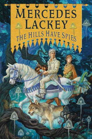 Book Review: The Hills Have Spies by Mercedes Lackey