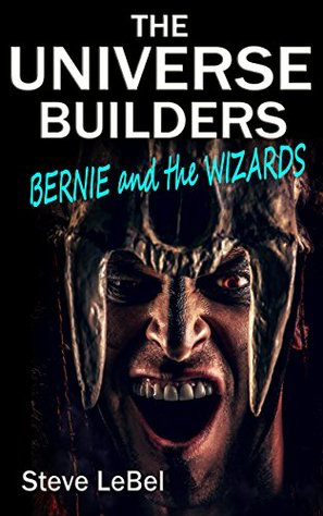 Book Review: Bernie and the Wizards by Steve LeBel