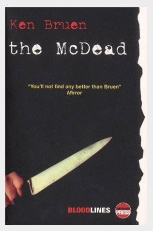Book Review: Ken Bruen's The McDead