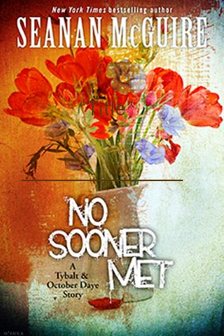 "Book Review: ""No Sooner Met"" by Seanan McGuire"