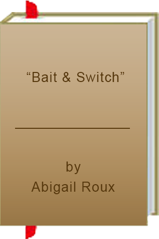 """Bait & Switch"" by Abigail Roux"