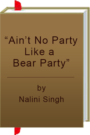 """Ain't No Party Like A Bear Party"""