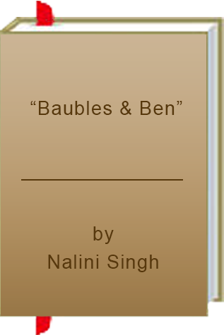"Book Review: ""Baubles & Ben"" by Nalini Singh"