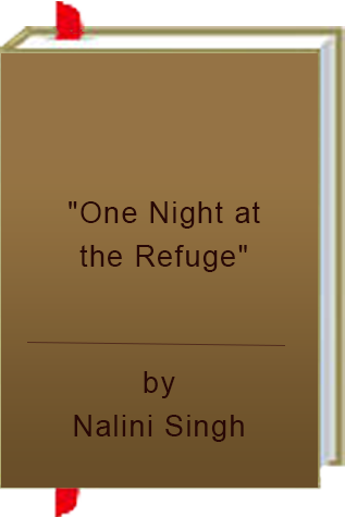"Book Review: ""One Night At The Refuge"" by Nalini Singh"