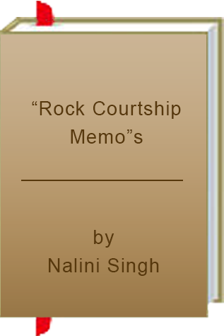 "Book Review: ""Rock Courtship Memo""s by Nalini Singh"