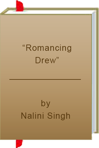 "Book Review: ""Romancing Drew"" by Nalini Singh"