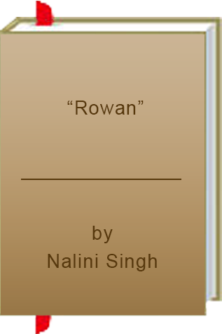 "Book Review: ""Rowan"" by Nalini Singh"