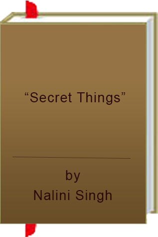 """Secret Things"" by Nalini Singh"