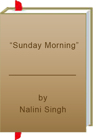 "Book Review: ""Sunday Morning"" by Nalini Singh"