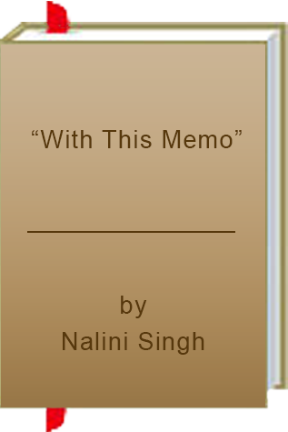 "Book Review: ""With This Memo"" by Nalini Singh"