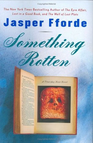 Book Review: Something Rotten by Jasper Fforde