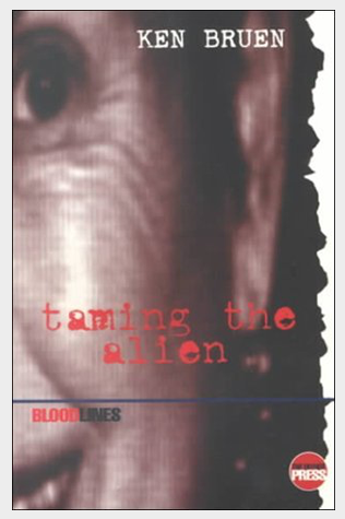 Book Review: Ken Bruen's Taming the Alien