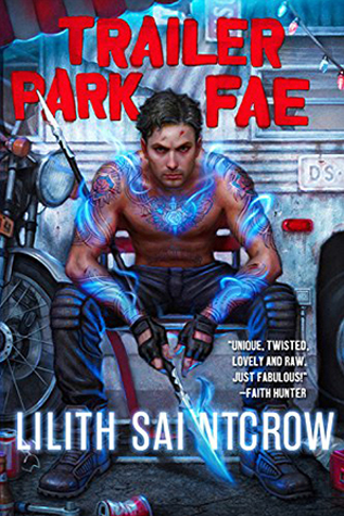 Book Review: Trailer Park Fae by Lilith Saintcrow