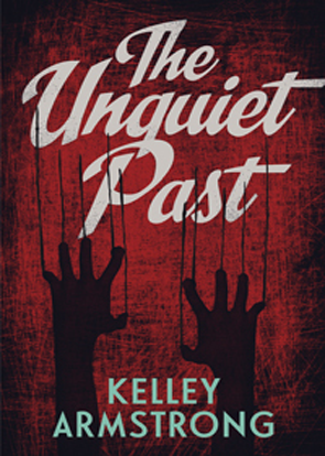 Book Review: The Unquiet Past by Kelley Armstrong