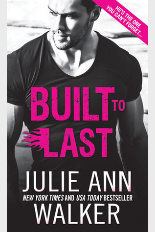 Book Review: Built to Last by Julie Ann Walker