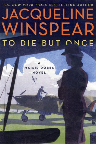 Book Review: To Die But Once by Jacqueline Winspear