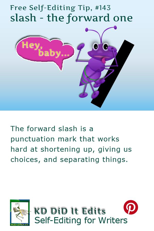 Properly Punctuated: Slash, /