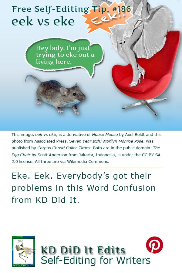 Word Confusion: Eek versus Eke