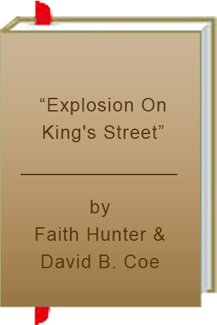 "Book Review: ""Explosion On King's Street"" by Faith Hunter and David B. Coe"